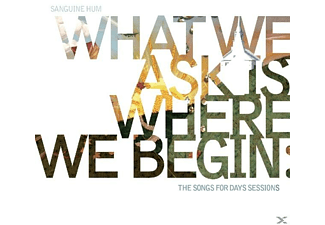 Sanguine Hum - What We Ask Is Where We Begin - (CD)