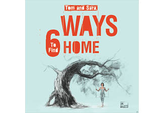 Tom And Sara - 6 Ways To Find Home - (CD)