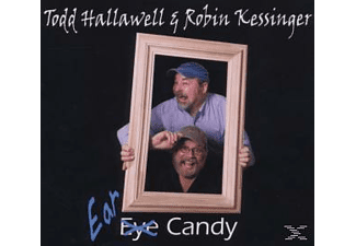 Hallawell, Todd & Kessinger, Robin - Ear Candy [CD]