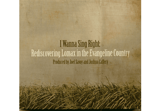 VARIOUS - I Wanna Sing Right: Rediscovering Lomax In The Evangeline Country - (CD)