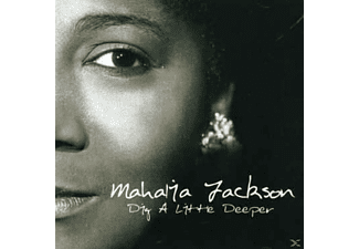Mahalia Jackson - Dig A Little Deeper - (CD)