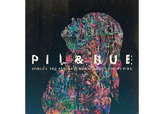 Pil & Bue - Forget The Past,Lets Worry About The Future - (CD)