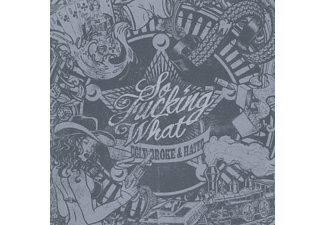 So Fucking What - Ugly,broke & hated - (CD)