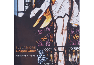 Tullamore Gospel Choir - When God Made Me - (CD)