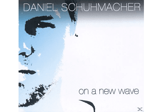 Daniel Schuhmacher - On A New Wave - (CD)