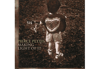 Pierce Pettis - MAKING LIGHT OF IT - (CD)