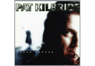 Pat Kilbride - LOOSE CANNON - (CD)