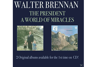Walter Brennan - The President. A World Of Miracles - (CD)