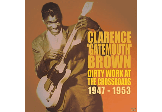 Clarence Brown - Dirty Work At The Crossroads - (CD)