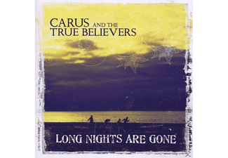 Carus & The True Believers - Long Nights Are Gone - (CD)