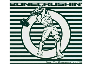 Bonecrushin' - Due To Circumstances - (CD)
