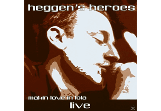 Heggens Heroes - Makin Love In Lola - (CD)