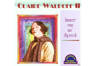 Claire Waldoff - Immer Ran An' Speck - (CD)