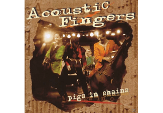 Acoustic Fingers - Pigs in chains - (CD)