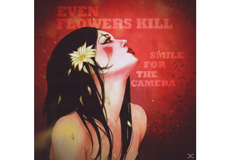 Even Flowers Kill - Smile for The Camera - (CD)
