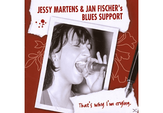 Jan Fischers Blues Support, Jessy Martens & Jan Fischer... - Thats Why I'm Crying - (CD)