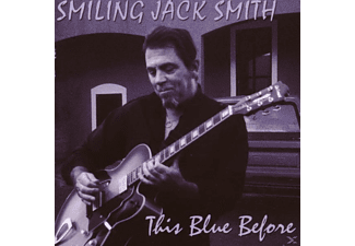 Smiling Jack Smith - This Blue Before - (CD)
