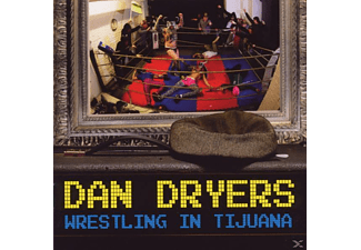 Dan Dryers - Wrestling in Tijuana - (CD)