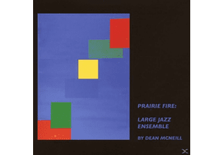 Large Jazz Ensemble By Dean Mcneill - Prairie Fire - (CD)