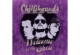 Chillihounds - Welcome to the Show - (CD)