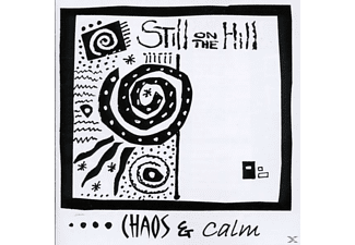 Still On The Hill - Chaos & Calm - (CD)