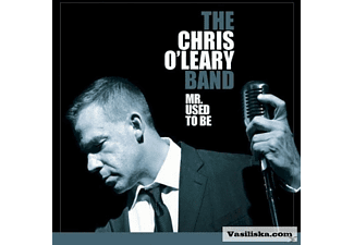 The Chris O'leary Band - Mr. Used To Be - (CD)