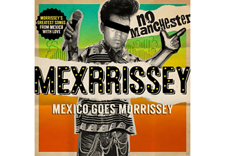Mexrrissey - No Manchester:Mexico Goes Morrissey - (CD)