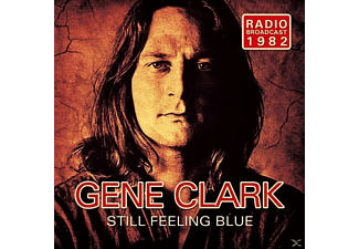 Gene Clark - Still Feeling Blue - (CD)