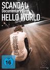 Scandal - Documentary Film-Hello World [DVD]