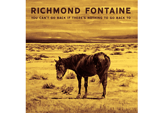 Richmond Fontaine - You Can't Go Back If There's Nothing To Go Back To - (CD)