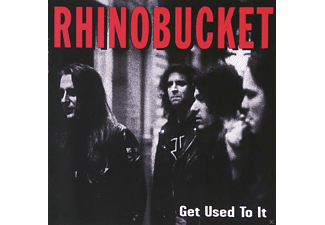 Rhino Bucket - Get Used To It (Lim.Collectors Edition) - (CD)
