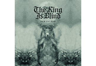 The King Is Blind - Our Father [CD]