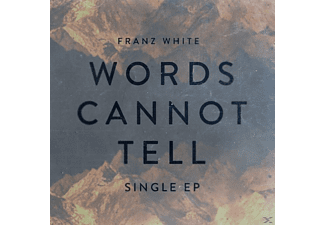 Franz White - Words Cannot Tell (Ep) - (CD)