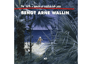 Bengt Arne Orchestra Wallin - Birth & Rebirth Of Swedish Fol - (CD)