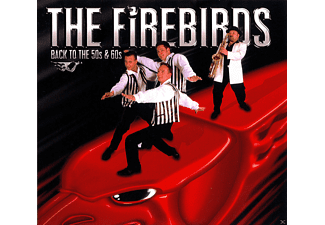 The Firebirds - Back To The 50s & 60s - (CD)