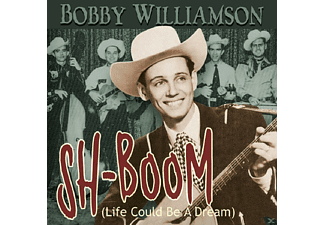 Bobby Williamson - Sh-Boom (Life Could Be A Dream) - (CD)