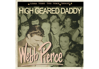 Webb Pierce - High Geared Daddy - Gonna Shake This Shack [CD]