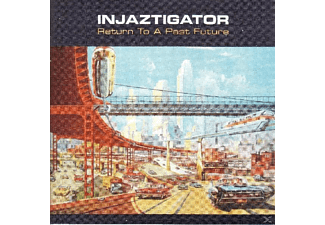 Injaztigator - Return To A Past Future - (CD)