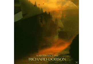 Richard Dobson - A River Will Do - (CD)