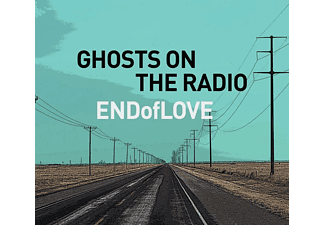 End Of Love - Ghosts On The Radio - (CD)