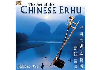Zhou Yu - The Art Of The Chinese Erhu - (CD)