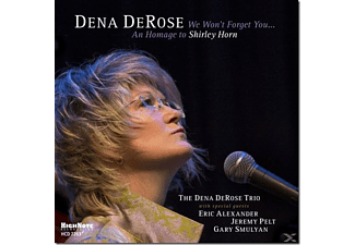 The Dena Derose Trio - We Won't Forget You...An Homage To Shirley Horn - (CD)