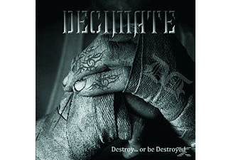 Decimate - Destroy... Or Be Destroyed - (CD)
