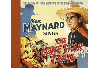 Ken Maynard - Sings The Lone Star Trail - (CD)
