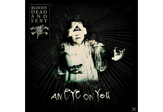 Bloody Dead And Sexy - An Eye On You (Lim.Ed.) [CD]