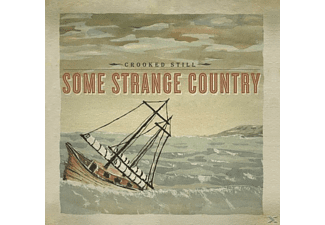Crooked Still - Some Strange Country - (CD)