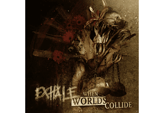 Exhale - When Worlds Collide - (CD)