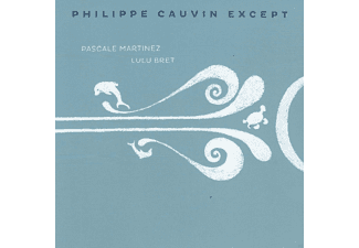 Philippe Cauvin Except feat. Pascale Martinez, Lulu Bret - Philippe Cauvin Except - (CD)