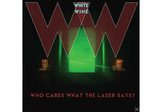 White Wine - Wo Cares What The Laser Says? - (Vinyl)