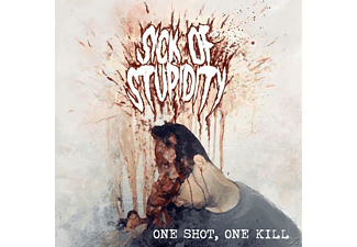 Sick Of Stupidity - One Shot, One Kill - (CD)